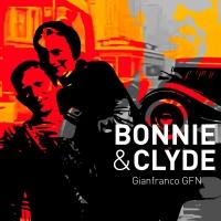 """Gianfranco GFN presenta """"Bonnie & Clyde"""", il suo nuovo singolo"""