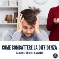 Come combattere la diffidenza da investimenti finanziari