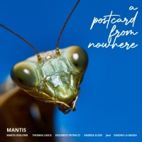 Emme Record Label presenta Postcard From Nowhere: il nuovo disco d'esordio dei Mantis