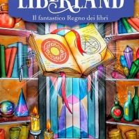 """Elena Puglisi presenta il romanzo fantasy """"Liberland. Il fantastico Regno dei libri"""""""