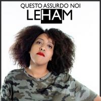 """Esordio discografico per Leham con il singolo """"Questo assurdo noi"""""""