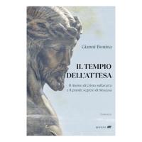 """È uscito """"Il tempio dell'attesa"""", il nuovo libro  di Gianni Bonina"""