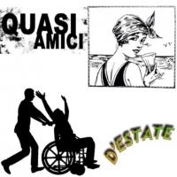 QUASI AMICI - D'estate