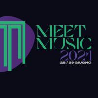 Meet Music 2021, 28 - 29 giugno: come far ripartire la musica dopo la pandemia?