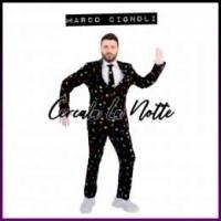"""MARCO CIGNOLI """"Cercala La Notte"""" è il nuovo singolo elettropop del cantante e conduttore pavese"""