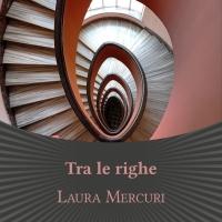"""Laura Mercuri presenta il romanzo """"Tra le righe"""""""