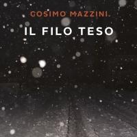"""Cosimo Mazzini presenta il thriller psicologico """"Il filo teso"""""""