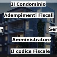 Condominio Minimo senza amministratore , quando serve per legge avere il Codice Fiscale?