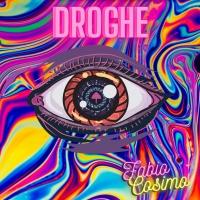 DROGHE, l'esordio electro/pop di Fabio Cosimo
