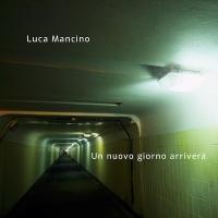 Luca Mancino, Un nuovo giorno arriverà