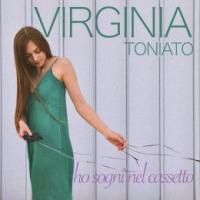 """VIRGINIA TONIATO """"Ho sogni nel cassetto""""è l'esordio pop della giovanissima cantante padovana"""
