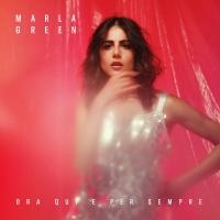 Ora qui e per sempre, il nuovo singolo di Marla Green fuori il 25 giugno