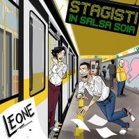 """LEONE: disponibile in radio il nuovo singolo """"STAGISTI IN SALSA SOIA"""". Online anche il video"""