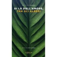 Francesco Gilioli, Di là dall'amore, tra gli alberi