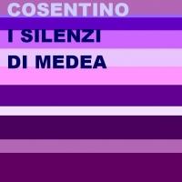 """""""I silenzi di Medea"""" è il nuovo romanzo di Antonella Cosentino"""