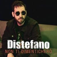"""DISTEFANO: da oggi in radio il nuovo singolo """"NON TI DIMENTICHERÒ"""""""