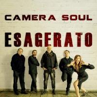 """CAMERA SOUL: dal 6 luglio in radio il nuovo singolo """"NICE PEOPLE I MET""""  estratto dall'album """"ESAGERATO"""""""