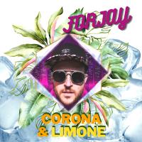 Corona e Limone: scopriamo il nuovo singolo di Forjay dal sapore estivo