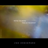 Arriva dal 20 luglio l'album You're the Movie, This is The Music firmato da Joe Schievano