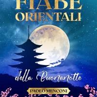 Fiabe Orientali! Nuovo libro di Paolo Menconi