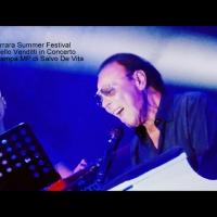 Antonello Venditti e' Summer Festival di Ferrara (Ufficio Stampa MP di Salvo De Vita)
