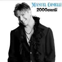 Manuel Comelli, 2000eventi