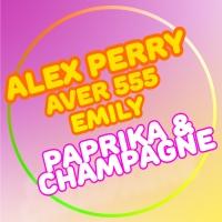 """È in radio """"Paprika e Champagne feat. Aver 555 e Emily"""" il singolo dell'estate 2021 diAlex Perry"""