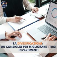 La diversificazione: un consiglio per migliorare i tuoi investimenti