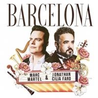 """MARC MARTEL & JONATHAN CILIA FARO: dal 23 luglio in radio il singolo """"BARCELONA"""""""