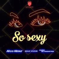 Nico Heinz, Max Kuhn, Fabio De Magistris, energia e ritmo in So Sexy (Workwear Records/ Jaywork Music Group)