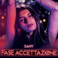 FASE ACCETTAZIONE, il nuovo singolo di Zamy fuori il 9 luglio in digitale e dal 16 in rotazione radiofonica