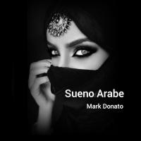 Mark Donato, Sueno Arabe