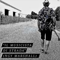 Il musicista di strada: ecco il nuovo singolo del cantautore NGY Marshall