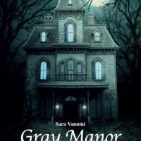 """Sara Vannini presenta l'horror psicologico """"Gray Manor"""""""