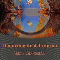 """Irene Gianeselli presenta il romanzo """"Il movimento del ritorno"""""""