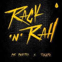 Mr Pretty & Tucano, Rack'n Rall
