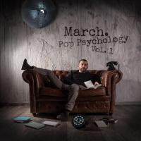 Pop Psychology Vol. 1 il nuovo EP di March. fuori il 24 settembre