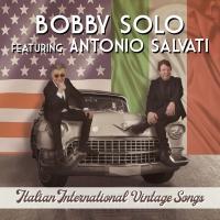 """Bobby Solo feat. Antonio Salvati , è uscito l'album """"Italian International Vintage Songs"""". Online il videoclip """"Il Padrino""""."""