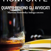 Quanto bevono gli avvocati: presentazione domani alla Feltrinelli del romanzo di Matteo Monforte