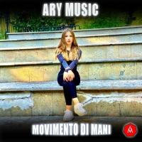 """Ary Music in radio il nuovo singolo """"Movimento di mani"""""""