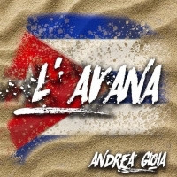 Andrea Gioia, L'Avana