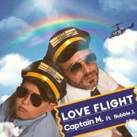 Love flight è il nuovo brano di Captain M e Bubble J