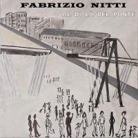 """Fabrizio Nitti: disponibile in radio il nuovo singolo """"Al di là del ponte"""""""