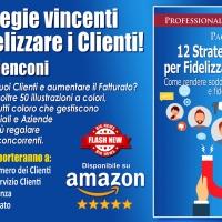 """Paolo Menconi ci svela nel nuovo libro, le """"12 Strategie vincenti per Fidelizzare i Clienti!"""""""