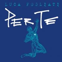 """LUCA FOGLIATI """"Per te"""" è il primo album da solista del cantautore, un viaggio nel tempo dalle sonorità rock con incursioni pop ed elettroniche."""