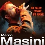 Marco Masini - Un palco lungo…20 anni!