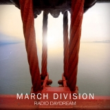E' uscito Radio Daydream, nuovo album dei March Division